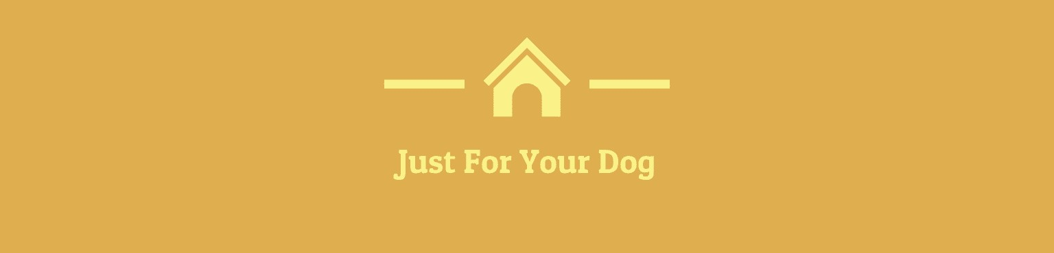 Just For Your Dog